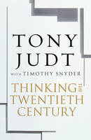 Thinking the Twentieth Century (Hardback)