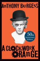 A Clockwork Orange (Hardback)