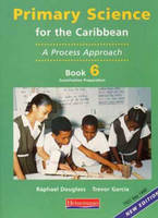 Primary Science for the Caribbean: Book 6 - Primary Science for the Caribbean (Paperback)