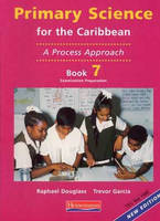 Primary Science for the Caribbean: Bk. 7: A Process Approach (Paperback)