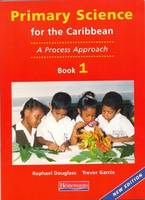 Primary Science for the Caribbean: Book 1 - Primary Science for the Caribbean (Paperback)