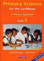 Primary Science for the Caribbean: Book 3 - Primary Science for the Caribbean (Paperback)