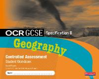 OCR GCSE Geography B Controlled Assessment Student Workbook (Spiral bound)