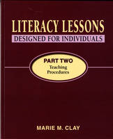 Literacy Lessons Designed for Individuals Part Two: Teaching Procedures 2007: Pt. 2 - Reading Recovery (Paperback)