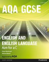 AQA GCSE English and English Language Student Book: Aim for a C - AQA GCSE English, Language, & Literature (Paperback)