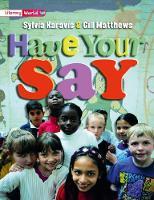 Literacy World Satellites Non Fic Stg 2 Have Your Say - Literacy World Satellites (Paperback)