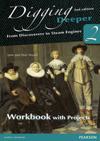 Digging Deeper 2: From Discoverers to Steam Engines Second Edition Workbook with Projects - Digging Deeper for The Netherlands (Paperback)