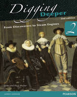 Digging Deeper 2: From Discoverers to Steam Engines Second Edition Student Book - Digging Deeper for The Netherlands (Paperback)