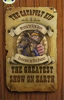 Bug Club Independent Fiction Year 6 Red A The Catapult Kid: The Greatest Show on Earth - BUG CLUB (Paperback)