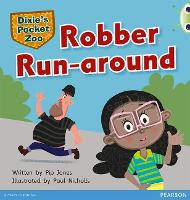 Bug Club Green C Dixie's Pocket Zoo: Robber Run-around - BUG CLUB (Paperback)