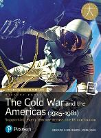 Pearson Baccalaureate History Paper 3: The Cold War and the Americas (1945-1981) - Pearson International Baccalaureate Diploma: International Editions