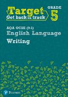 Target Grade 5 Writing AQA GCSE (9-1) English Language Workbook: Target Grade 5 Writing AQA GCSE (9-1) English Language Workbook - Intervention English (Paperback)
