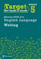 Target Grade 5 Writing Edexcel GCSE (9-1) English Language Workbook: Target Grade 5 Writing Edexcel GCSE (9-1) English Language Workbook - Intervention English (Paperback)