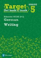 Target Grade 5 Writing Edexcel GCSE (9-1) German Workbook - Modern Foreign Language Intervention (Paperback)
