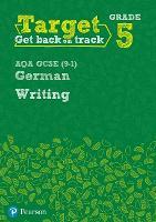 Target Grade 5 Writing AQA GCSE (9-1) German Workbook - Modern Foreign Language Intervention (Paperback)