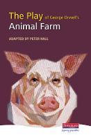 The Play of Animal Farm - Heinemann Plays For 14-16+ (Hardback)