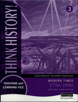 Think History: Modern Times 1750-1990 Foundation Pupil Book 3 - Think History! (Paperback)