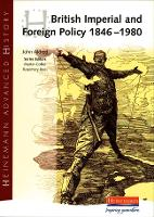 Heinemann Advanced History: British Imperial & Foreign Policy 1846-1980 - Heinemann Advanced History (Paperback)