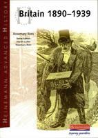 Heinemann Advanced History: Britain 1890-1939 - Heinemann Advanced History (Paperback)