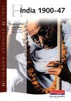 Heinemann Advanced History: India 1900-47 - Heinemann Advanced History (Paperback)