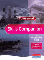 Coursework Skills Companion for Geography GCSE: AQA Specification C - Issues and Environments (for AQA C) (Paperback)