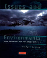 Issues and Environments: GCSE Geography for AQA Specification C - Issues and Environments (for AQA C) (Paperback)