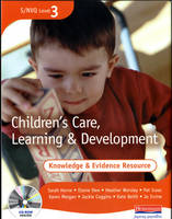 S/NVQ 3 Children's Care, Learning & Development Knowledge and Evidence Resource + CD-ROM