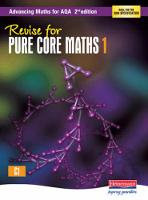 Revise for Advancing Maths for AQA 2nd edition Pure Core Maths 1 - AQA Advancing Maths (Paperback)