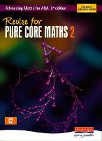 Revise for Advancing Maths for AQA 2nd edition Pure Core Maths 2 - AQA Advancing Maths (Paperback)