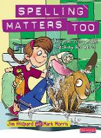 Spelling Matters Too Student Book - Spelling Matters Too (Paperback)