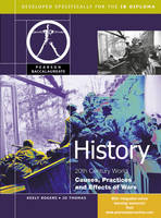 Pearson Baccalaureate: History: Causes, Practices and Effects of Wars for the IB Diploma - Pearson International Baccalaureate Diploma: International Editions (Paperback)
