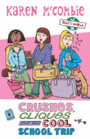 Crushes, Cliques and the Cool, School Trip - Ally's World 13 (Paperback)
