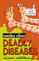 Deadly Diseases - Horrible Science (Paperback)