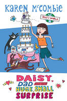 Daisy, Dad and the Huge, Small Surprise - Ally's World 10 (Paperback)
