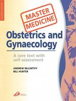 Obstetrics and Gynecology: A Core Text with Self-Assessment: A Core Text with Self-assessment - Master Medicine (Paperback)