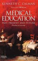 Medical Education: Past, Present and Future: Handing on Learning (Hardback)