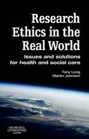 Research Ethics in the Real World: Issues and Solutions for Health and Social Care Professionals (Paperback)