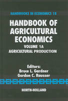 Handbook of Agricultural Economics: Handbook of Agricultural Economics: Vol. 1a Volume 1A - Handbook of Agricultural Economics (Hardback)