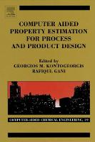 Computer Aided Property Estimation for Process and Product Design: Volume 19: Computers Aided Chemical Engineering - Computer Aided Chemical Engineering (Hardback)