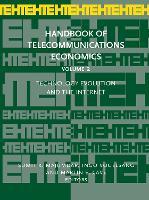 Technology Evolution and the Internet - Handbook of Telecommunications Economics 2 (Hardback)