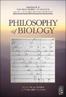 Philosophy of Biology - Handbook of the Philosophy of Science (Hardback)