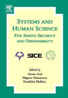 Systems and Human Science - For Safety, Security and Dependability: Selected Papers of the 1st International Symposium SSR 2003, Osaka, Japan, November 2003 (Hardback)