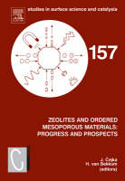 Zeolites and Ordered Mesoporous Materials: Progress and Prospects: Volume 157