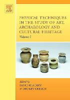 Physical Techniques in the Study of Art, Archaeology and Cultural Heritage: Volume 1 - Physical Techniques in the Study of Art, Archaeology and Cultural Heritage (Hardback)