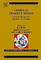 Chemical Product Design: Towards a Perspective through Case Studies: Volume 23 - Computer Aided Chemical Engineering (Hardback)