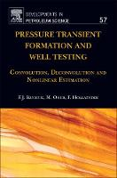 Pressure Transient Formation and Well Testing: Volume 57