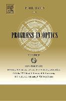 Progress in Optics: Volume 50 - Progress in Optics (Hardback)