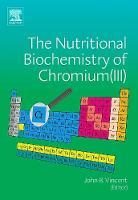 The Nutritional Biochemistry of Chromium(III) (Hardback)