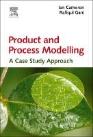 Product and Process Modelling: A Case Study Approach (Hardback)