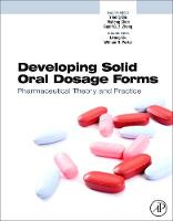 Developing Solid Oral Dosage Forms: Pharmaceutical Theory and Practice (Hardback)